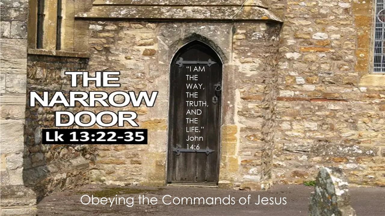 Obeying the Commands of Jesus: #5 Enter through the Narrow Door Pt II